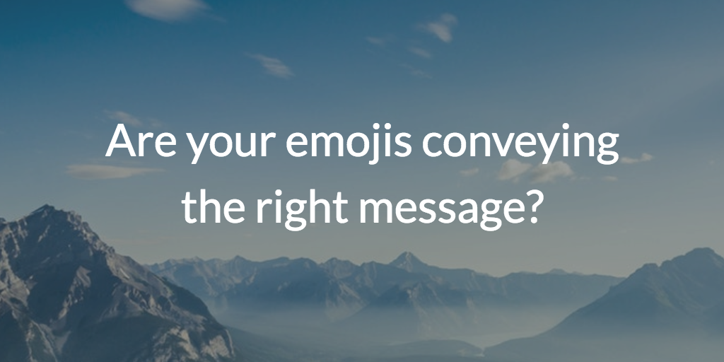 Are your emojis conveying the right message?