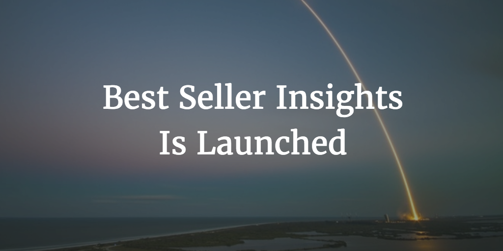Best Seller Insights Is Launched