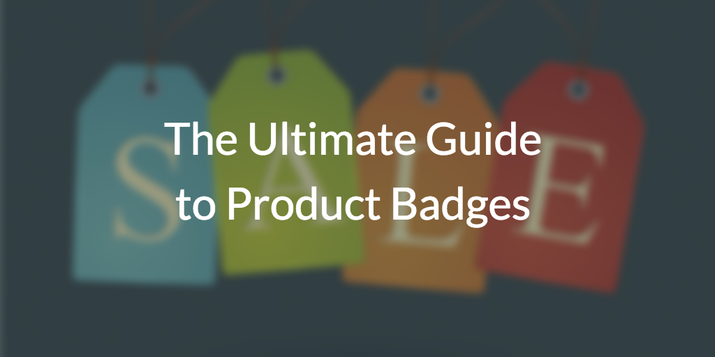 The Ultimate Guide to Product Badges
