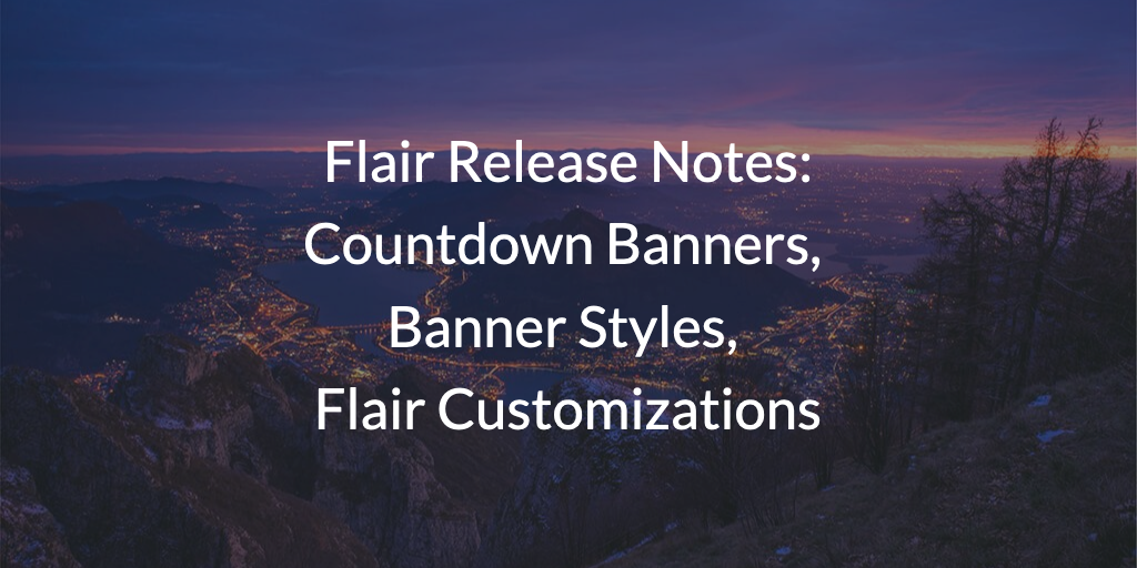Flair Release Notes - February 2021: Countdown Banners, Banner Styles, Flair Customizations