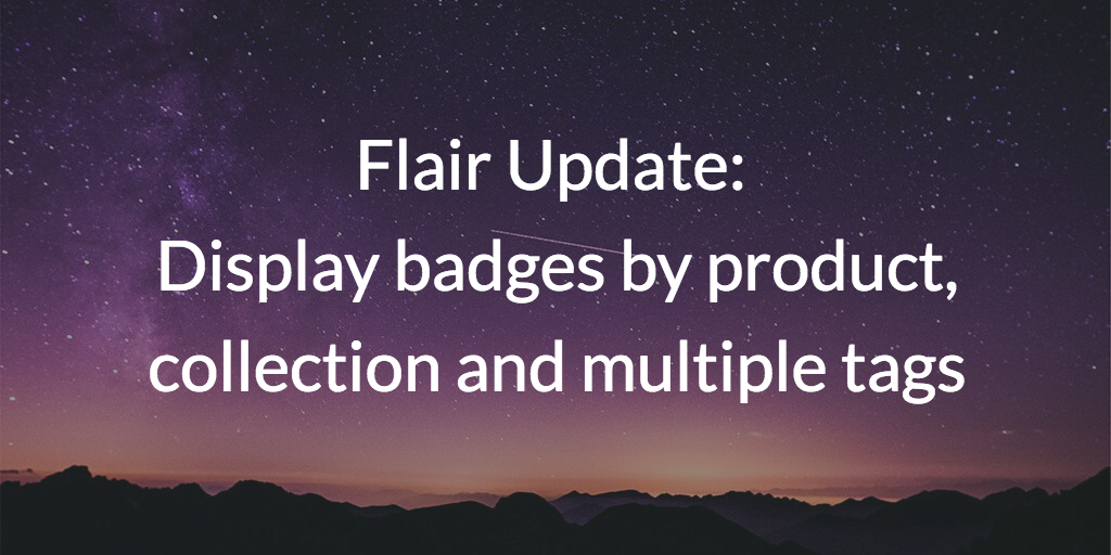 Flair Update: Display badges by product, collection and multiple tags