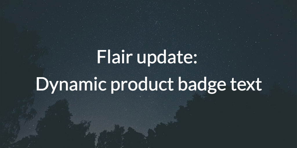 Flair update: Dynamic product badge text