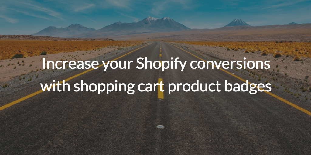 Increase your Shopify conversions with shopping cart product badges