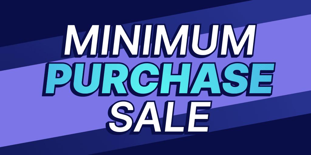 Run a Minimum Purchase Sale