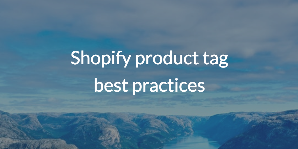 Shopify product tag best practices