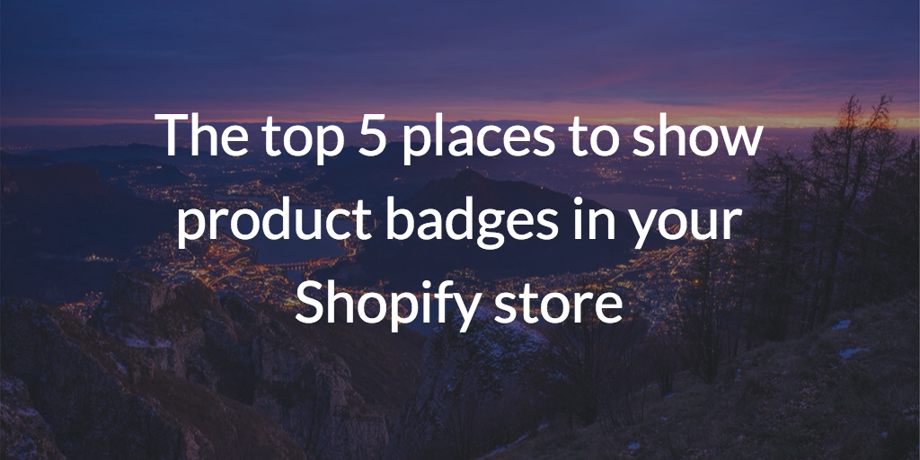 The top 5 places to show product badges in your Shopify store